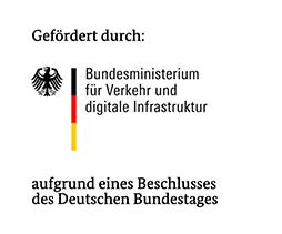 Gefördert durch: Bundesministerium für Verkehr und digitale Infrastruktur aufgrund eines Beschlusses des Deutschen Bundestages
